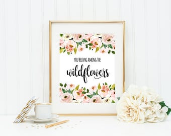 You belong among the Wildflowers Printable Floral Art Print Floral Wall Art Nursery Art Print Wildflower Art Girl Nursery Printable