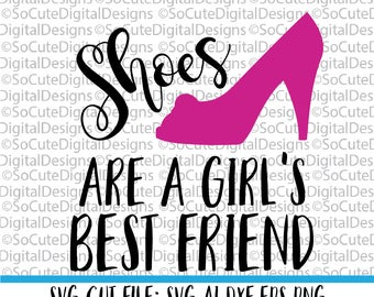 Shoes are a girl's best friend SVG File, high heel svg, svg saying, girly girl svg, make up svg, shoes svg, Cricut, Silhouette Cut File