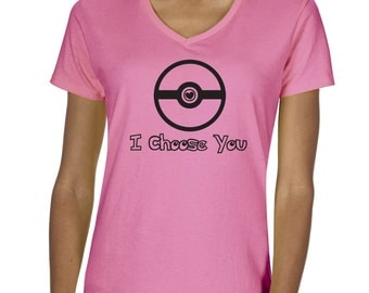 I CHOOSE YOU Pokemon poke ball The Only One Greatest Catch Gotta Catch em All Love Mom Dad Valentine's Day Women's V-Neck T-shirt