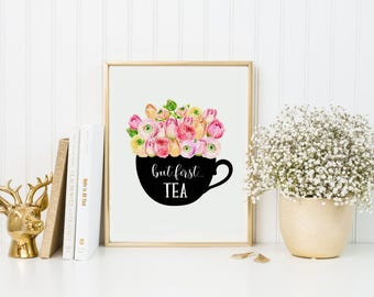 Tea Print-But First Tea Print-Floral Teacup Print-Tulip Mug-Flower Mug Print-Printable Art-Kitchen Print-Instant Download-Wall Art Decor