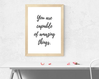 You Are Capable Of Amazing Things, Motivational Print, Office Decor, Digital Print, Inspirational Quote, Home Decor