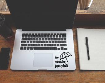 In Omnia Paratus, Ready For Anything decal sticker for Laptop, Phone, Macbook, Wall art, Car, Mirror, Window, Door #144