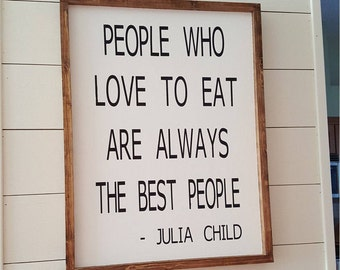 Handmade Wood Sign - People who love to eat