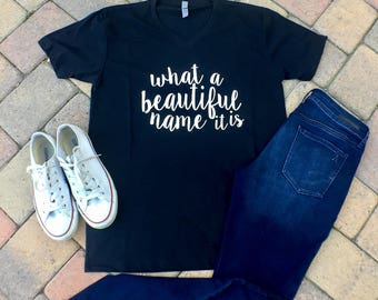 What A Beautiful Name It is v neck tshirt Hillsong Worship