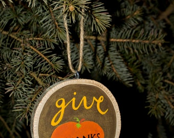 Give Thanks - Wood Slice Ornament