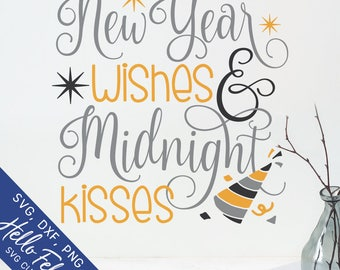 New Years Svg, New Year Wishes and Midnight Kisses Svg, Dxf, Jpg, Svg files for Cricut, Svg files for Silhouette, Vector Art, Clip Art