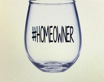 Home owner gift. Home owner wine glass.  Gift for home owner. House warming gift. House warming party. Owning a home. Real estate agent gift