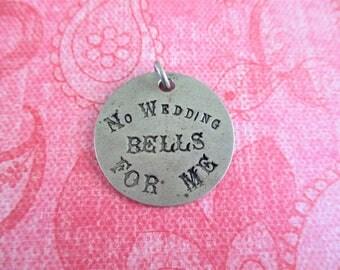 """Vintage """"No Wedding Bells for Me"""" Pendant"""