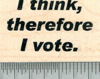 Voting Saying Rubber Stamp, I think, therefore I vote E32007 Wood Mounted