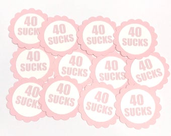 40th Birthday Favor Tags, 40 Sucks, Scalloped Embellishments for DIY Cupcake Toppers, Pink and White or Your Choice of Colors, Set of 12