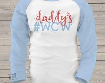 Trendy daddy's #WCW women crush Wednesday GIRLS raglan shirt MDF1-096-R