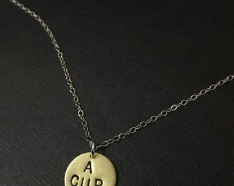 A CUP - INVENTORY PURGE - 30% Off - Itty Bitty, Free the Nipple, Nasty Woman, Small Boobs, Breasts, Stamped Necklace, Disc, Brass Necklace