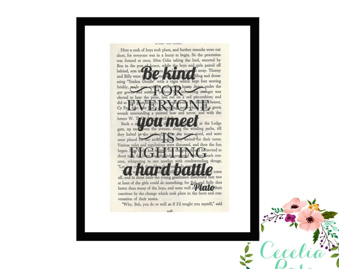 Be Kind For Everyone You Meet Is Fighting A Hard Battle Plato Inspirational Quote Upcycled Framed Vintage Book Page Art Box Frame or Print
