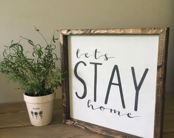 Let's stay home sign, lets stay home, wood home sign, framed wood sign, wood wall decor, gallery wall sign, farmhouse sign