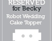 RESERVED FOR BECKY Robot Wedding Cake Topper Light Rustic Antiqued Finish