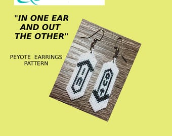 In One Ear Out The Other Peyote Stitch Earrings Pattern