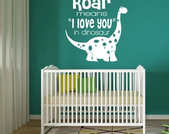 Roar Means I Love You in Dinosaur Wall Decal for Boys Bedroom, Boy Nursery - WB007