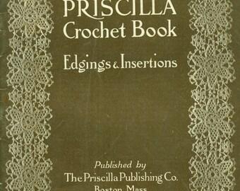 PRISCILLA CROCHET BOOK Edgings & Insertions 1913 Original Thread Crochet Pattern Book Not a Reprint or Digital File