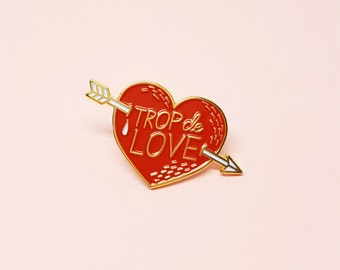 "Enamel pin Love and heart ""Trop de Love"""