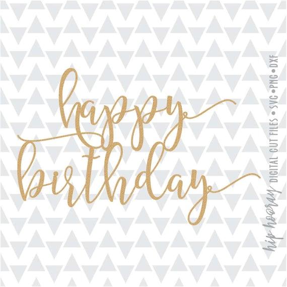 Hapy Birthday Cake Topper Printable Birthday Svg Birthday