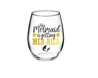 Mermaid Wine Glass - Future Mrs Wine glass - This Mermaid is getting Mer-ried - Mermaid pun - mermaid wedding 21 oz stemless wine glasses