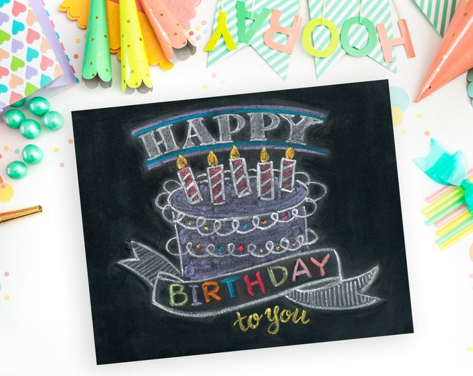 Happy Birthday! A Print of an Original Chalkboard