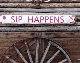 Sip Happens Distressed Wood Sign/Wine/Bar/Rustic
