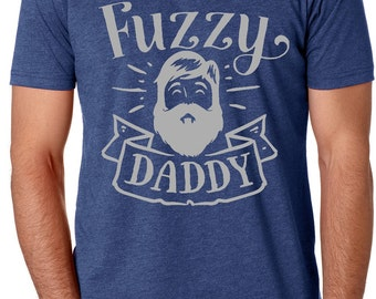 Fuzzy Daddy T-Shirt   Dad T-Shirt   Beard T-Shirt   Bearded Daddy T-Shirt   Bearded Man Gifts   Beard Gifts   Bearded Dad Gifts