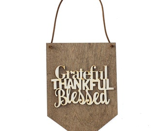 Grateful Thankful Blessed - Gift for Women - Wood Sign Sayings - Wood Banner Hanging - Gallery Wall Accent - Rustic Plaque - Farmhouse Decor
