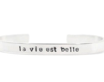 la vie est belle - French Quote - life is beautiful - Metal - Cuff Bracelet