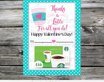 Printable Valentine's Day Gift Card Holder, Instant Download, Thanks a latte for all you do printable coffee gift card holder, teacher gift
