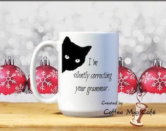 I'm silently correcting your grammar, Cat mug, Custom Mug, Funny Mug, 15 ounce, Cup, Christmas gift under 20, dishwasher & microwave safe