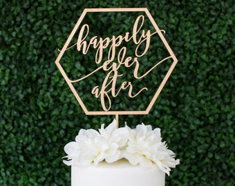 """Geometric Laser Cut Wood """"happily ever after"""" Cake Topper - (ONE) Wedding Cake Topper - Modern Calligraphy Cake Decoration Engagement Gift"""