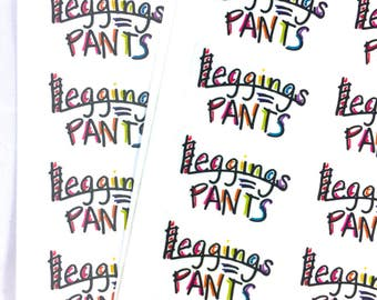 Leggings Are Pants Labels / Leggings Equal Pants Packaging Stickers / Fun Happy Mail Labels /Thank You Stickers