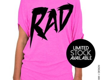Rad - 80's Theme - LIMITED STOCK - Pink with Black Ink - Tunic Length Slouchy Tee