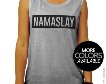 Namaslay - Muscle Tee Tank Top - More Colors Available - Work Out Tank Top - Yoga Sleeveless Top,gym tank