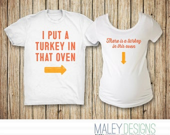I Put a Turkey In that Oven Shirt, Funny Couple Maternity shirts, Matching Couples Thanksgiving Shirts, Couples Pregnancy Shirts