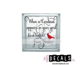 When a Cardinal appears in your yard it's a visitor from Heaven - Memorial Vinyl Lettering for Glass Blocks - Vinyl Decals
