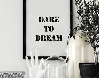 Dare to Dream - Printable art  - Home Decor  - Motivational Print -  Inspirational print - Dream Print - Digital Print - Wall Decor