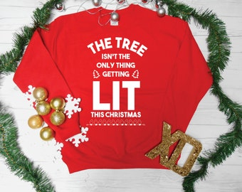 Mens Christmas Sweater, Unisex Christmas Sweater, Funny Mens Christmas Seatshirt, Mens LIT Sweatshirt, Get Lit, Getting Lit Sweatshirt