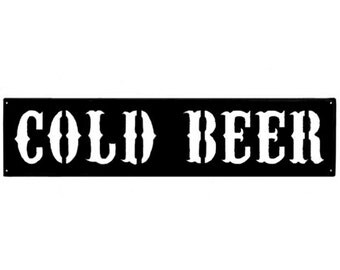 Cold Beer Sign - Wall Art - Metal Art - Home Decor - Makes a GREAT gift!