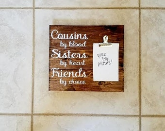 cousins by blood sisters by heart friends by choice wedding gift gift for cousin cousin gift wood sign cousin present