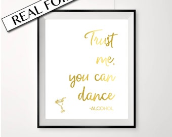 Funny wedding sign // Trust me you can dance // Alcohol // Dance floor sign // gold print // cocktail sign // gold wedding print // wedding