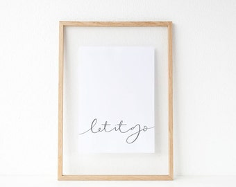 let it go print // inspirational hand lettered print // yoga print //  modern calligraphy print // let it go home decor // hand lettered
