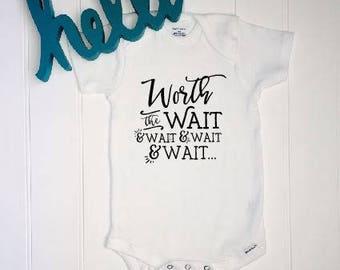Worth the Wait ONESIE® //New baby ONESIE® // Unisex Onesie® // IVF gift // Baby Shower // Thoughtful baby gift// In Vitro // Adoption