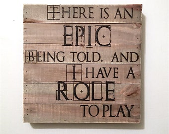 Personalized Wood Signs | There Is An Epic Being Told | Custom Wood Signs | Hand-Burned Wood Signs