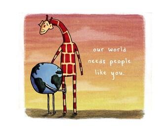 Motivating Giraffe - People like you - 8x11 A4 Print