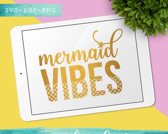 Mermaid Vibes SVG Cutting Files / Summer SVG Files Sayings / SVG for Cricut Silhouette / Svg Cut Files / Mermaid Svg Files