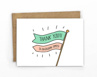 Funny Thank You Card ~ Thanks a Bajillion! by CypressCardCo.com