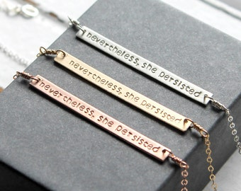 Nevertheless She Persisted Necklace, Elizabeth Warren, Sterling Silver Horizontal Bar Necklace, Hand Stamped, Yellow Gold, Rose Gold